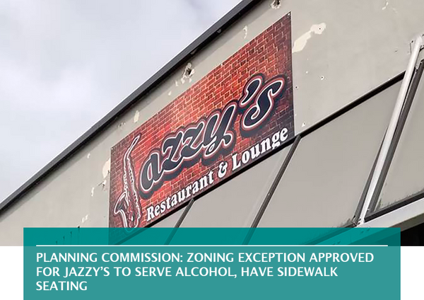 Planning Commission: Zoning exception approved for Jazzy's to serve alcohol, have sidewalk seating