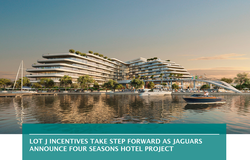 Lot J incentives take step forward as Jaguars announce Four Seasons hotel project
