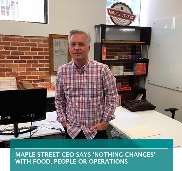 Maple Street CEO says 'nothing changes' with food, people or operations