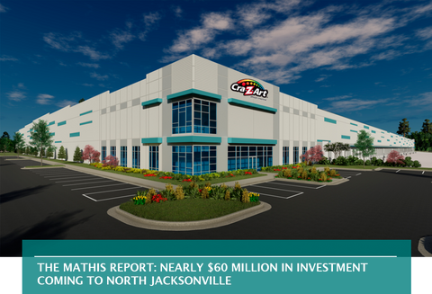 THE MATHIS REPORT: NEARLY $60 MILLION IN INVESTMENT COMING TO NORTH JACKSONVILLE