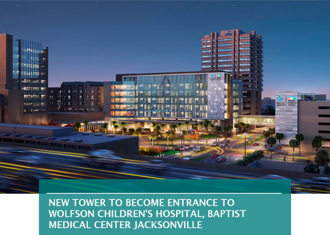 NEW TOWER TO BECOME ENTRANCE TO WOLFSON CHILDREN'S HOSPITAL, BAPTIST MEDICAL CENTER JACKSONVILLE