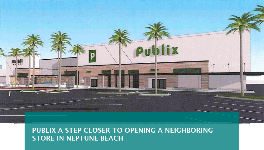 Publix a step closer to opening a neighboring store in Neptune Beach