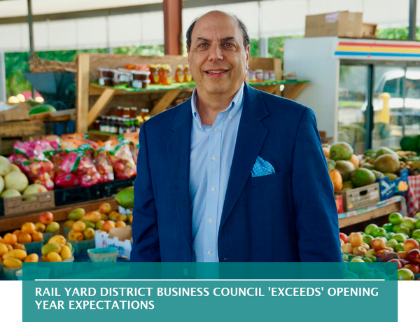 Rail Yard District Business Council 'exceeds' opening year expectations