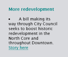 A bill making its way through City Council seeks to boost historic redevelopment in the North Core and throughout Downtown. Story here