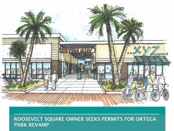 ROOSEVELT SQUARE OWNER SEEKS PERMITS FOR ORTEGA PARK REVAMP