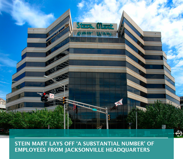 Stein Mart lays off 'a substantial number' of employees from Jacksonville headquarters