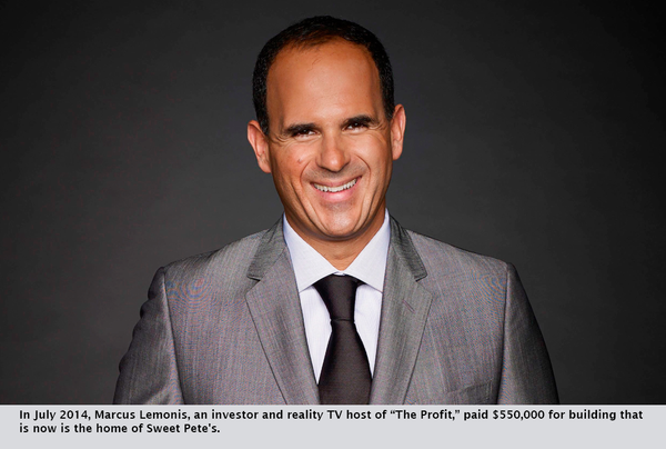 "In July 2014, Marcus Lemonis, an investor and reality TV host of ""The Profit,"" paid $550,000 for building that is now is the home of Sweet Pete's."