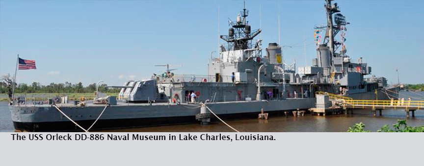 The USS Orleck DD-886 Naval Museum in Lake Charles, Louisiana.