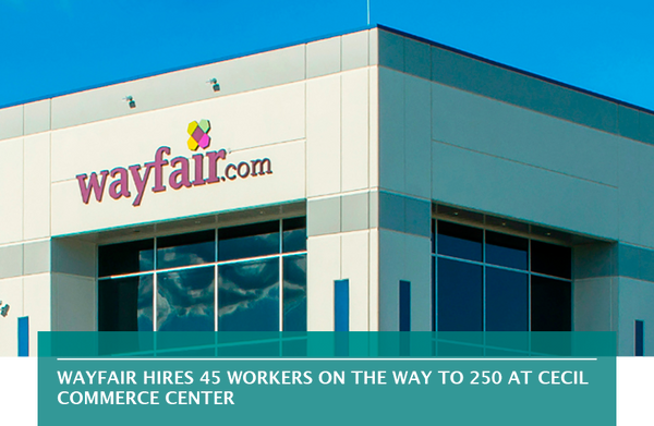 Wayfair hires 45 workers on the way to 250 at Cecil Commerce Center
