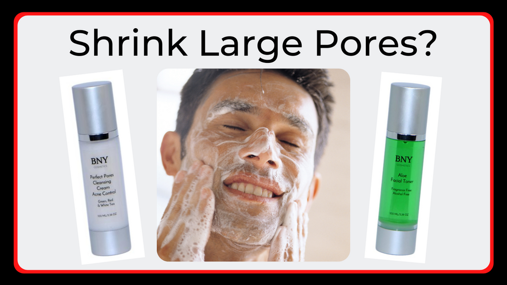 Men Want To Know How They Can Shrink Large Pores
