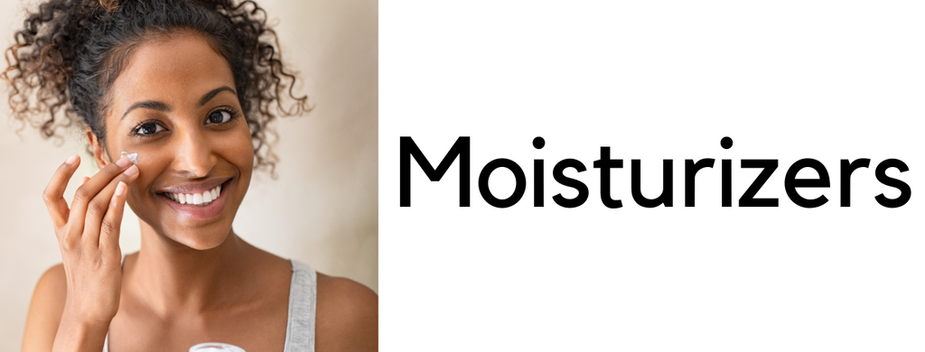 Moisturizers and Face Creams