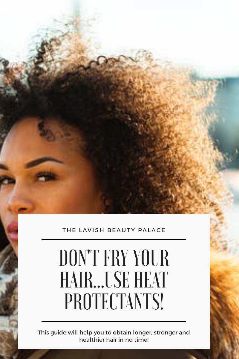 Don't Fry Your Hair...Use Heat Protectants!