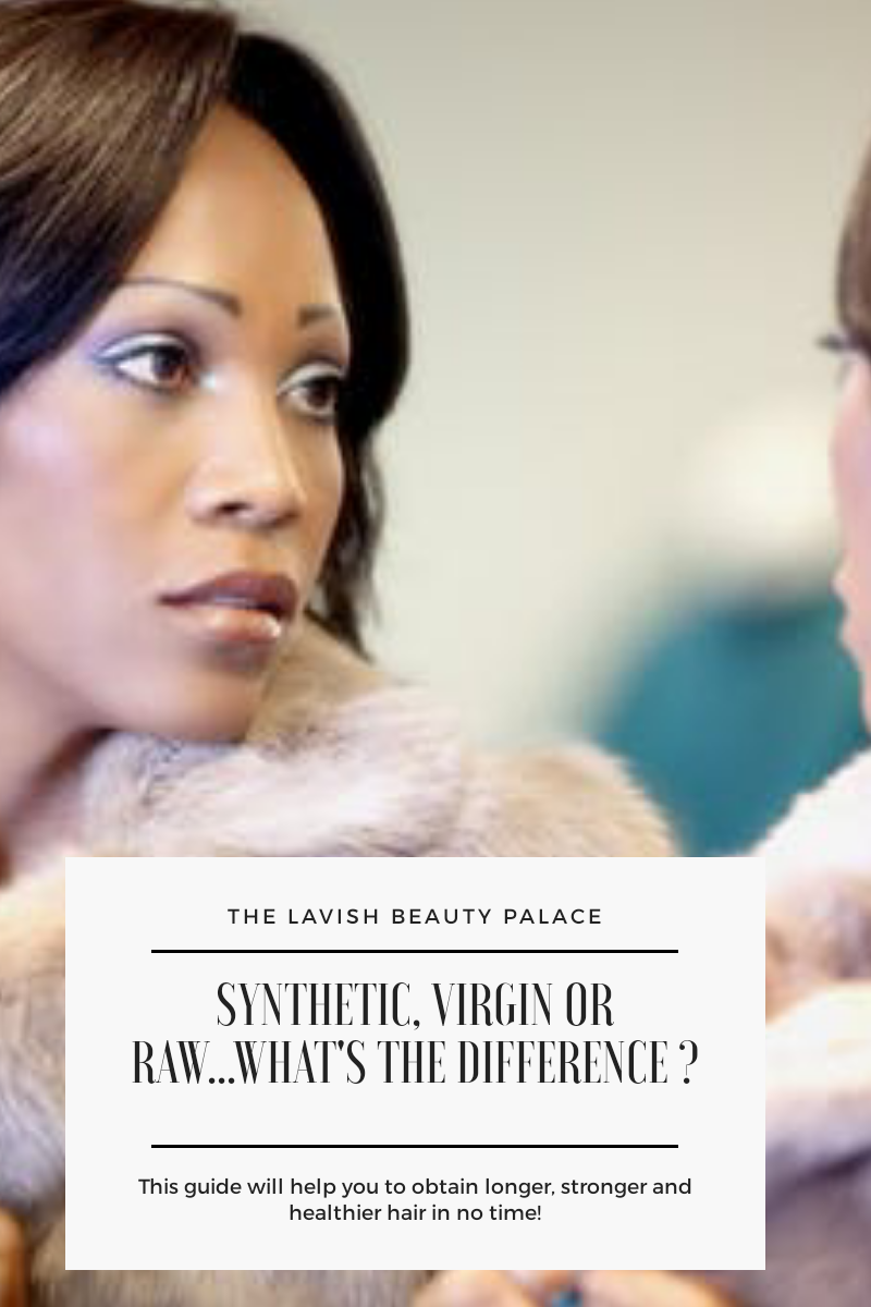 Synthetic, Virgin or Raw...What's The Difference ?