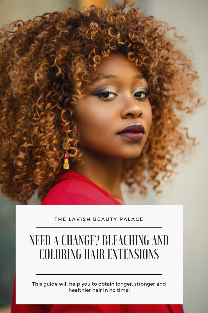 Need A Change? Bleaching and Coloring Hair Extensions