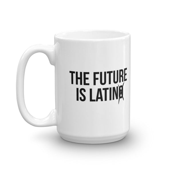 LatinX Now The Future is LatinO/X White Mug