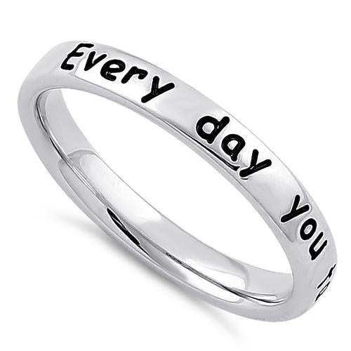 "Sterling Silver ""Every day you take my breath away!"" Ring"
