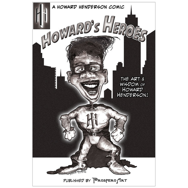 Howard's Heroes (The Art & Wisdom of Howard Henderson)