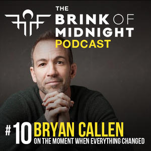#10: BRYAN CALLEN, Stand Up Comedian, Actor, Podcaster