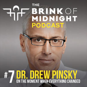 #7: DR. DREW PINSKY, Addiction Specialist, TV/Radio/Podcast Star, Best-Selling Author
