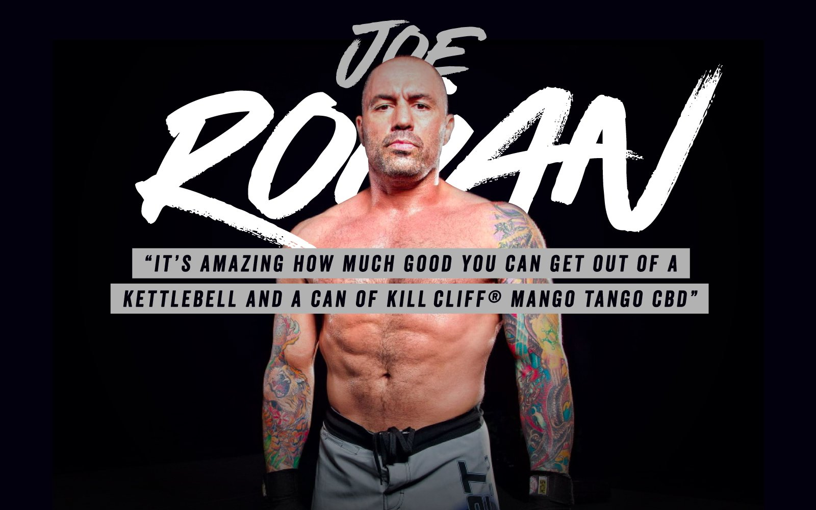 KILL CLIFF Enthusiast Joe Rogan and his favorite CBD beverage