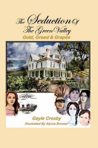 Soft-Cover Version The Seduction of the Green Valley: Gold, Greed & Grapes
