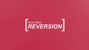 Reversion by Ryan Bliss video DOWNLOAD