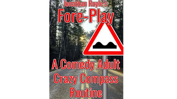 Fore-Play (The Crazy Compass or Road Sign Routine On Acid) by Jonathan Royle Mixed Media DOWNLOAD