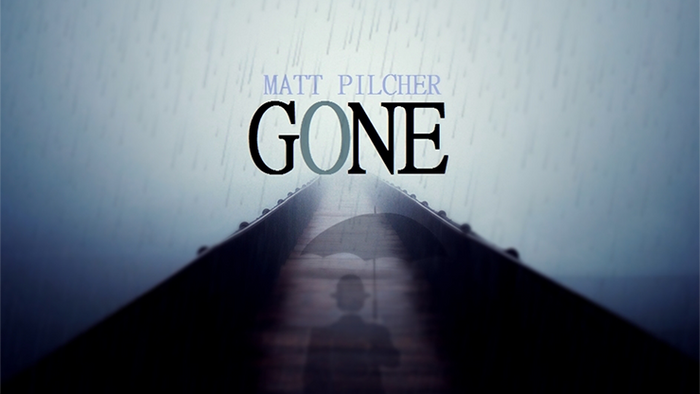 GONE by Matt Pilcher video DOWNLOAD