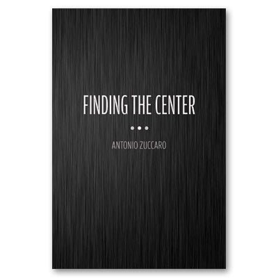 Finding the Center by Antonio Zuccaro - Book