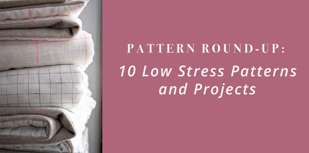 Low Stress Sewing Projects