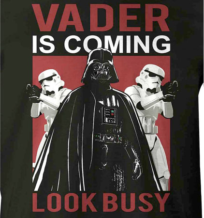 Tshirt Star Wars - Vader Is Coming Look Busy - MOVIESTORE