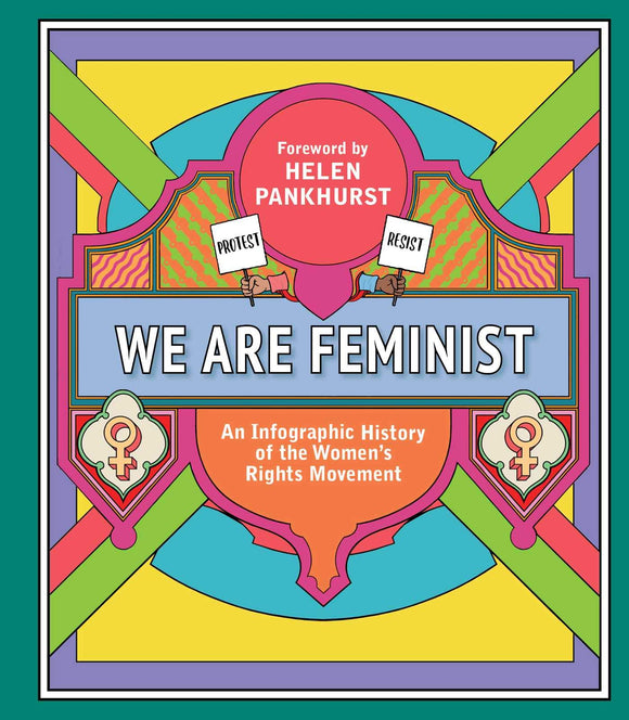 We Are Feminist: An Infographic History if the Women's Rights Movement