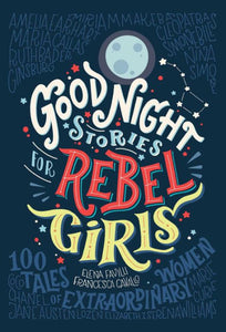 Good Night Stories for Rebel Girls: 100 Tales of Extraordinary Women (Hardcover)