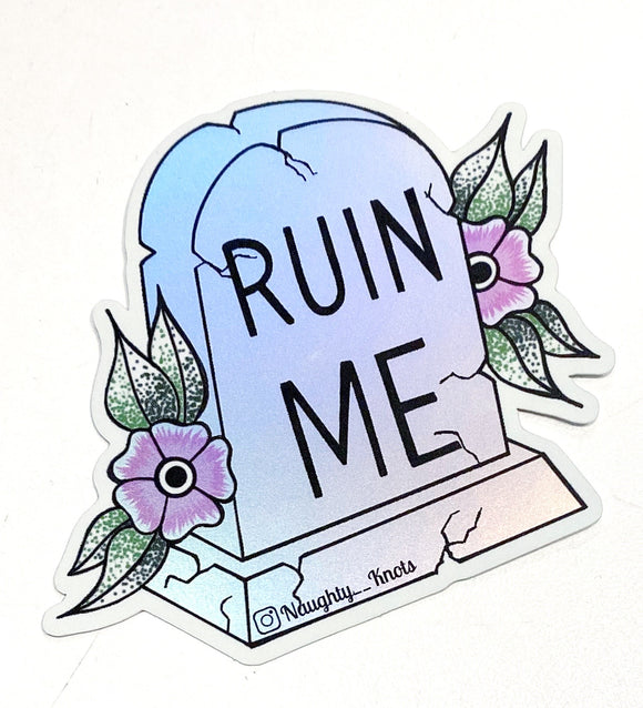 'Ruin Me' Tombstone Sticker