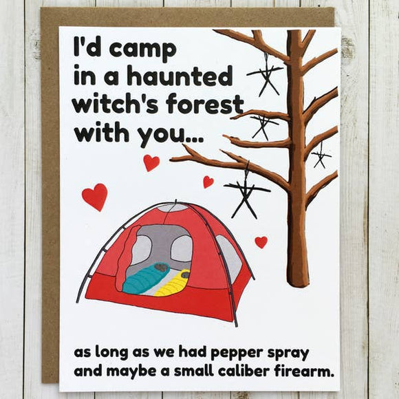 'I'd Camp in a Haunted Witch's Forest With You' Card