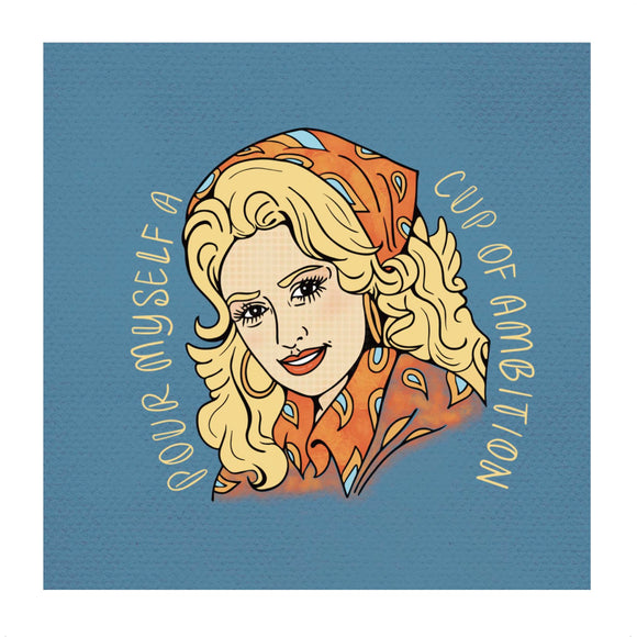 Cup of Ambition - Dolly Parton - Art Print