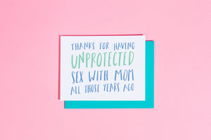 'Thanks for Having Unprotected Sex With Mom' card
