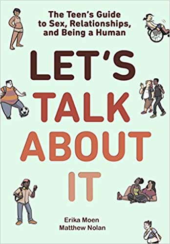 'Let's Talk About It: The Teen's Guide to Sex, Relationships, and Being a Human