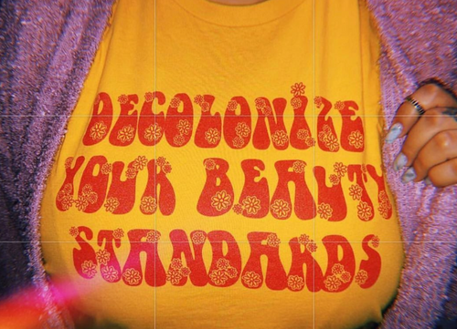 Decolonize Your Beauty Standards Tee