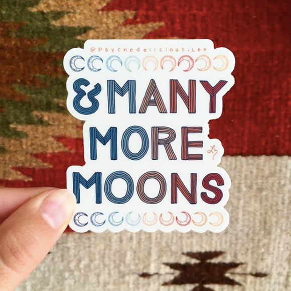 Many More Moons - Sticker