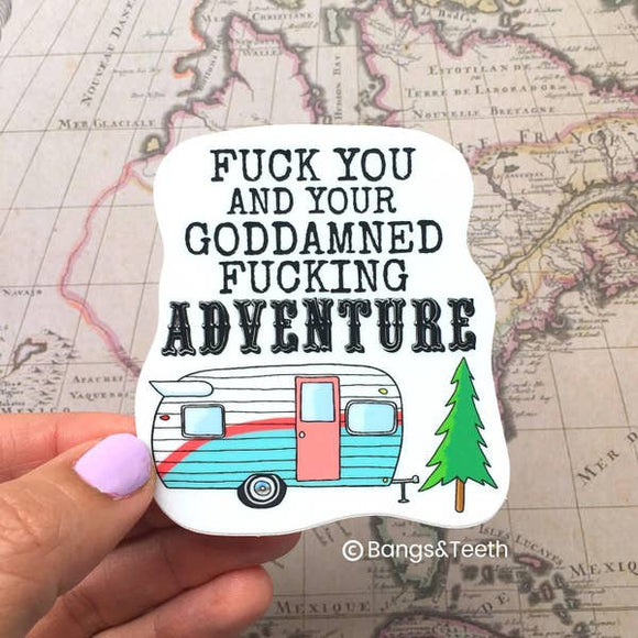 Fuck You and Your Goddamned Adventure Sticker