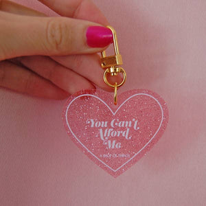 'You Can't Afford Me' Keychain