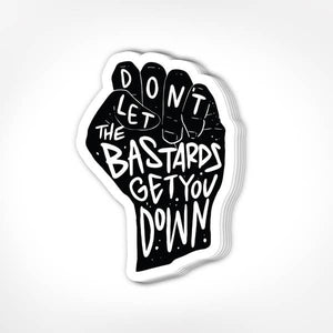 'Don't Let the Bastards' Sticker