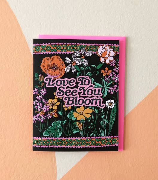 'I Love to See You Bloom' Card