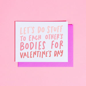 'Let's Do Stuff to Each Other's Bodies' Valentine's Card