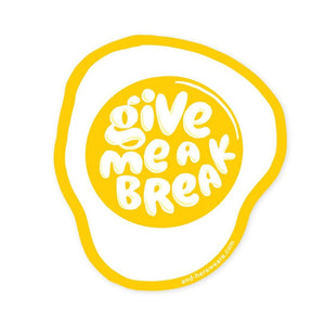 'Give Me A Break' Egg Sticker