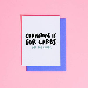 'Christmas is for Carbs' Greeting Card