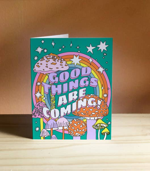 'Good Things Are Coming' Card