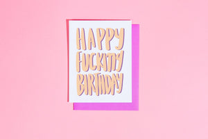 'Happy Fu*king Birthday' card