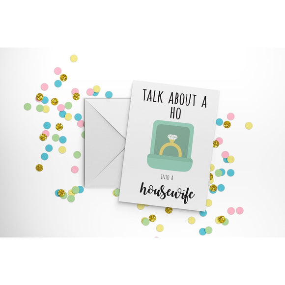 'Talk About A Ho Into A Housewife' Card